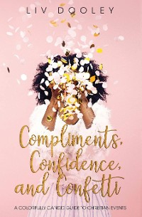 Cover Compliments, Confidence, and Confetti