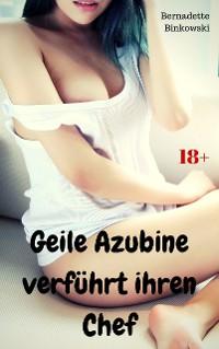 Cover Geile Azubine verführt ihren Chef
