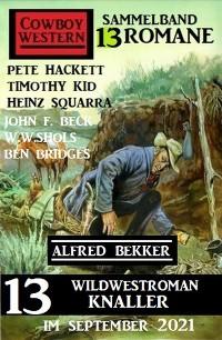 Cover 13 Wildwestroman Knaller im September 2021: Cowboy Western Sammelband 13 Romane