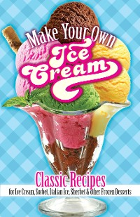 Cover Make Your Own Ice Cream