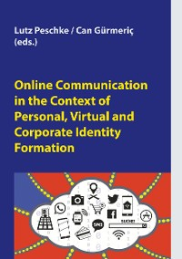 Cover Online Communication in the Context of Personal, Virtual and Corporate Identity Formation