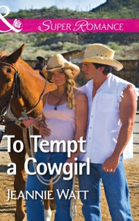 Cover To Tempt a Cowgirl (Mills & Boon Superromance) (The Brodys of Lightning Creek, Book 1)