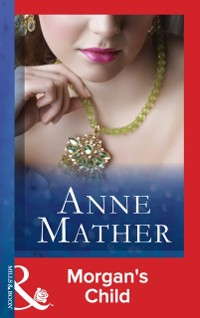 Cover Morgan's Child (Mills & Boon Vintage 90s Modern) (The Anne Mather Collection)