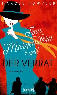 Cover Frau Morgenstern und der Verrat