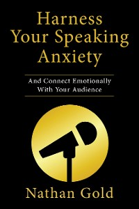 Cover Harness Your Speaking Anxiety