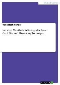 Cover Intraoral Maxillofacial Autografts. Bone Graft Site and Harvesting Technique