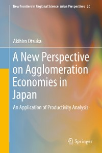Cover A New Perspective on Agglomeration Economies in Japan