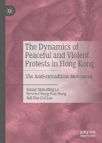 Cover The Dynamics of Peaceful and Violent Protests in Hong Kong