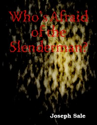 Cover Who's Afraid of the Slenderman?