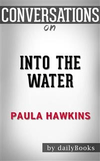 Cover Into the Water: A Novel byPaula Hawkins | Conversation Starters