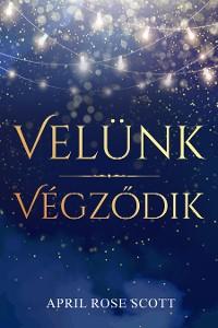 Cover Velünk Végződik