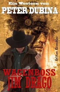 Cover Wagenboss Jim Drago