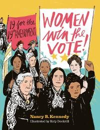 Cover Women Win the Vote!: 19 for the 19th Amendment