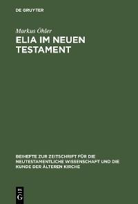 Cover Elia im Neuen Testament