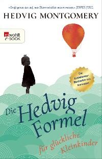 Cover Die Hedvig-Formel für glückliche Kleinkinder