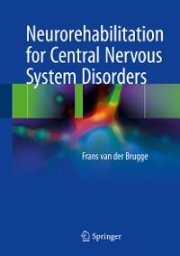 Cover Neurorehabilitation for Central Nervous System Disorders