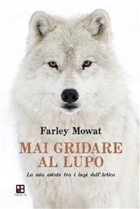Cover Mai gridare al lupo