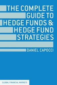 Cover The Complete Guide to Hedge Funds and Hedge Fund Strategies