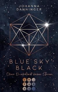 Cover Blue Sky Black. Ohne Dunkelheit keine Sterne