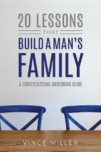 Cover 20 Lessons That Build a Man's Family