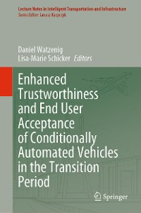 Cover Enhanced Trustworthiness and End User Acceptance of Conditionally Automated Vehicles in the Transition Period
