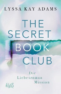 Cover The Secret Book Club – Die Liebesroman-Mission
