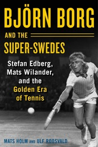 Cover Bjorn Borg and the Super-Swedes