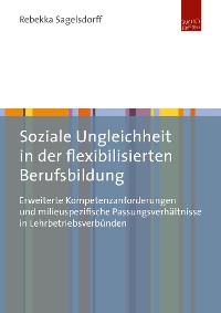 Cover Soziale Ungleichheit in der flexibilisierten Berufsbildung