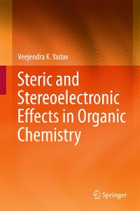 Cover Steric and Stereoelectronic Effects in Organic Chemistry