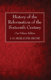 Cover History of the Reformation of the Sixteenth Century