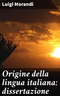 Cover Origine della lingua italiana: dissertazione