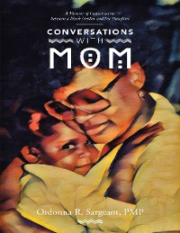 Cover Conversations With Mom: A Memoir of Conversations Between a Black Mother and Her Daughter