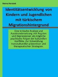 Cover Identitätsentwicklung von Kindern und Jugendlichen mit türkischem Migrationshintergrund