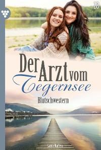 Cover Der Arzt vom Tegernsee 28 – Arztroman