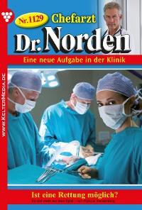 Cover Chefarzt Dr. Norden 1129 – Arztroman
