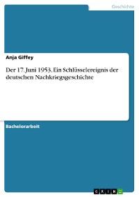 Cover Der 17. Juni 1953. Ein Schlüsselereignis der deutschen Nachkriegsgeschichte