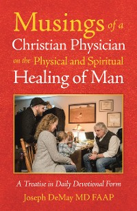 Cover Musings of a Christian Physician on the Physical and Spiritual Healing of Man