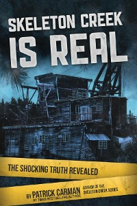 Cover Skeleton Creek is Real (UK Edition)