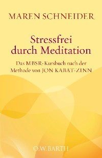 Cover Stressfrei durch Meditation