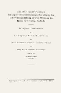 Cover Die erste Randwertaufgabe der allgemeinen selbstadjungierten elliptischen Differentialgleichung zweiter Ordnung im Raum fur beliebige Gebiete