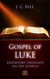 Cover The Gospel of Luke - Expository Throughts on the Gospels
