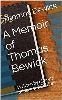 Cover A Memoir of Thomas Bewick / Written by himself
