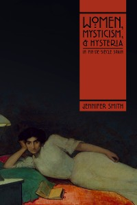 Cover Women, Mysticism, and Hysteria in Fin-de-Siècle Spain