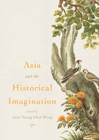 Cover Asia and the Historical Imagination