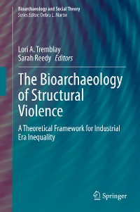 Cover The Bioarchaeology of Structural Violence