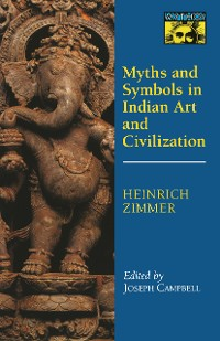 Cover Myths and Symbols in Indian Art and Civilization