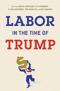 Cover Labor in the Time of Trump