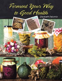 Cover Ferment Your Way to Good Health