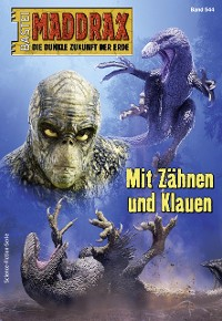 Cover Maddrax 544 - Science-Fiction-Serie