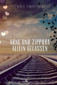 Cover Arne und Zippora - Allein gelassen